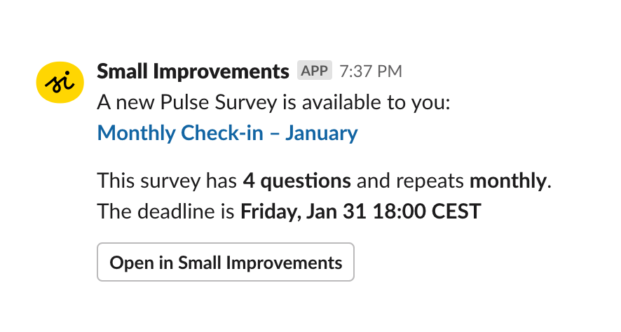 Increase participation rates for your pulse engagement surveys. Send out questions via Slack and email.
