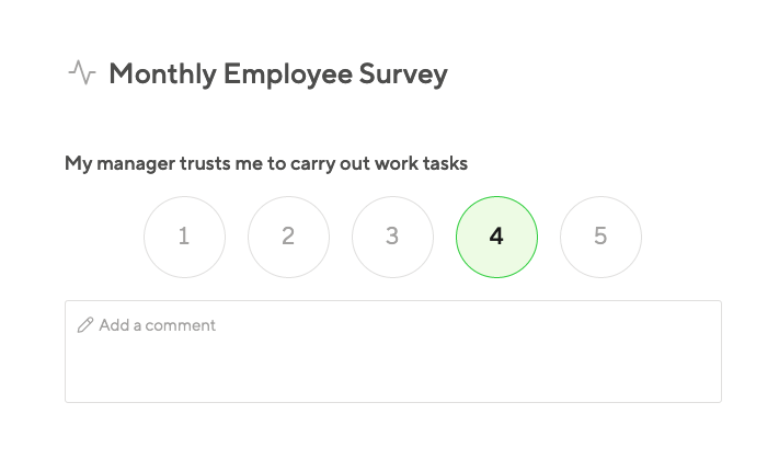 Gather honest perspectives with short, frequent pulse surveys.